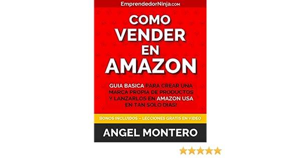 Como Vender en Amazon: Guia Basica para Crear una Marca Propia de Productos y Lanzarlos en Amazon USA en tan Solo Dias (Emprendedor Ninja) (Spanish ...