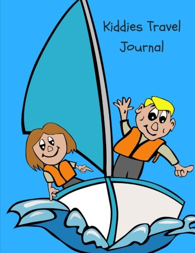 Kiddies Travel Journal: A Fun & Educational Activity Travel Journal for Kids with Prompts plus Blank Pages for Drawing or Scrapbooking, Kids Travel ... Books, Kids Camping Journal. Sailing Theme]()
