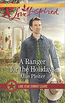 A Ranger for the Holidays (Lone Star Cowboy League) by [Pleiter, Allie]