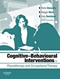 Cognitive Behavioural Interventions in Physiotherapy and Occupational Therapy, 1e by Marie Donaghy PhD BA(Hons) FCSP FHEA (2008-03-12)