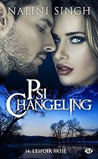Psi-Changeling, tome 14 : L'Espoir brisé par Nalini Singh