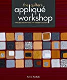 img - for The Quilter's Applique Workshop book / textbook / text book