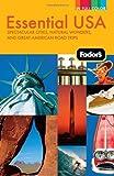 Fodor's Essential USA, Fodor's Travel Publications, Inc. Staff, 0307480585