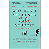 Why Don't Students Like School?: A Cognitive Scientist Answers Questions About How the Mind Works and What It Means for…