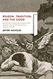 Reason, Tradition, and the Good : MacIntyre's Tradition-Constituted Reason and Frankfurt School Critical Theory, Nicholas, Jeffery L., 0268036640