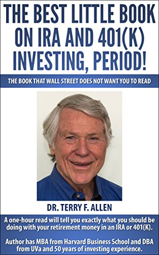 The Best Little Book on IRA and 401(k) Investing, Period!: The Book That Wall Street Doesn't Want You to Read