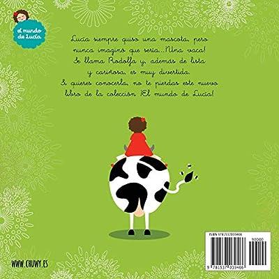 Mi vaca Rodolfa: Volume 5 (El mundo de Lucia): Amazon.es: Gilberto ...