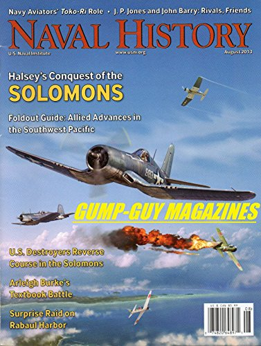 Naval History August 2013 Magazine FOLDOUT GUIDE: ALLIED ADVANCES IN THE SOUTHWEST PACIFIC Navy Aviators' Toko-Ri Role