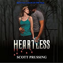 Heartless: Blue Fire Saga, Book 5 Audiobook by Scott Prussing Narrated by Anne Marie Susan Silvey