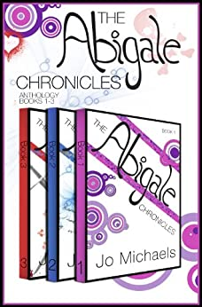 The Abigale Chronicles: Books 1-3 by [Michaels, Jo]