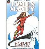 [ NOBODY GETS THE GIRL: A COMIC BOOK NOVEL - ] Nobody Gets the Girl: A Comic Book Novel - By Maxey, James ( Author ) Jul-2003 [ Paperback ]