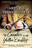 The Cavalier in the Yellow Doublet, Arturo Pérez-Reverte, 0452296501