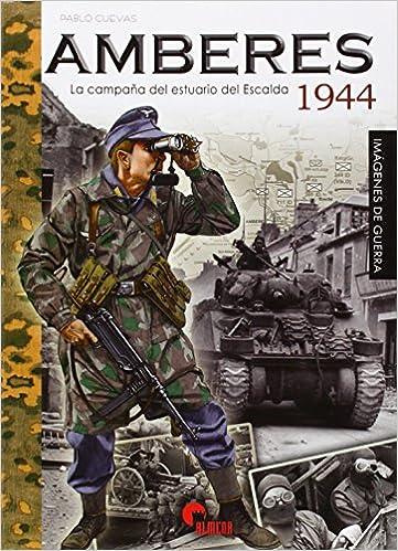 Descargar Libros En Ebook Amberes 1944. La Campaña Del Estuario Del Escalda Buscador De Epub