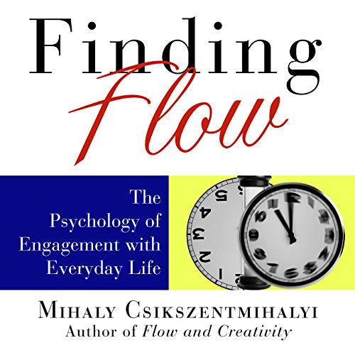 Finding Flow: The Psychology of Engagement with Everyday Life -  Mihaly Csikszentmihalyi, Audio CD