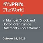 In Mumbai, 'Shock and Horror' over Trump's Statements About Women | Lidia Jean Kott