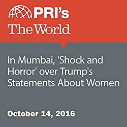 In Mumbai, 'Shock and Horror' over Trump's Statements About Women