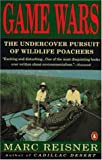 img - for Game Wars: The Undercover Pursuit of Wildlife Poachers by Reisner Marc (1992-07-01) Paperback book / textbook / text book