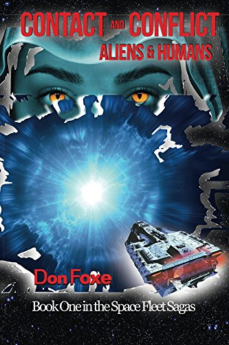 CONTACT AND CONFLICT. ALIENS & HUMANS.: Book One in the