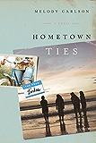 Hometown Ties: A Novel (The Four Lindas Book 2)