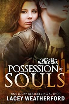 Possession of Souls (Of Witches and Warlocks Book 5) by [Weatherford, Lacey]