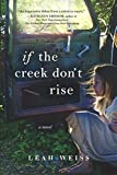 If the Creek Don't Rise: A Novel (Turtleback School & Library Binding)