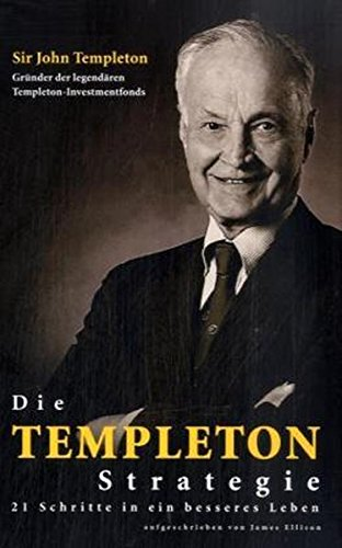 die-templeton-strategie-21-schritte-in-ein-besseres-leben-aufgeschrieben-von-james-ellison