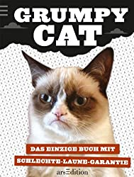 Grumpy Cat: Das einzige Buch mit Schlechte-Laune-Garantie (German Edition)