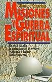 Misiones y Guerra Espiritual (Spanish Edition)