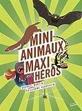 vignette de 'Mini-animaux, maxi-héros (Raphaël Martin)'