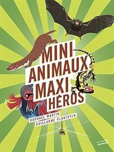 "Afficher ""Mini-animaux, maxi-héros"""