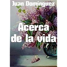 Acerca de la vida (Spanish Edition)