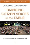 Bringing Citizen Voices to the TableA Guide for Public Managers