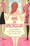 Mine Are Spectacular!, Lynn Schnurnberger and Janice Kaplan, 0345468597