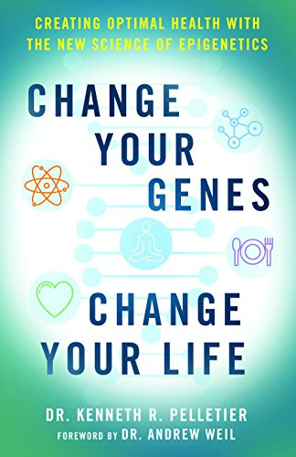 - Change Your Genes, Change Your Life: Creating Optimal Health with the New Science of Epigenetics