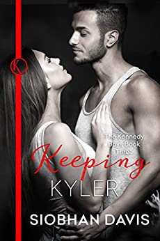 Keeping Kyler (The Kennedy Boys Book 3) by [Davis, Siobhan]