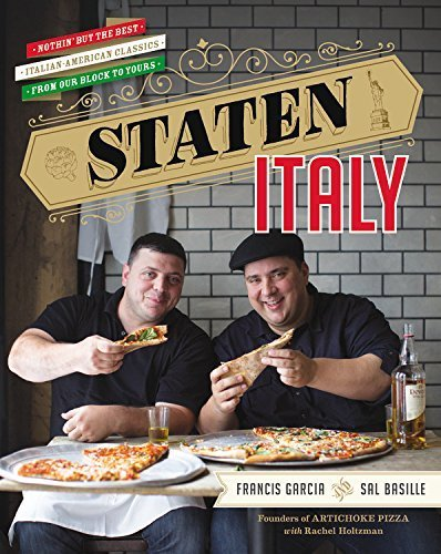 Staten Italy: Nothin' but the Best Italian-American Classics, from Our Block to Yours by Francis Garcia - Staten Mall