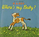 img - for Where's My Baby (Lift-the-Flap Series) book / textbook / text book