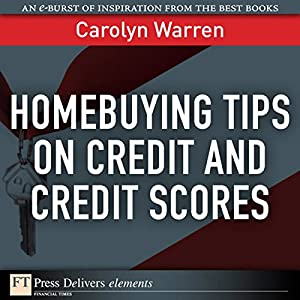 Homebuying Tips on Credit and Credit Scores Audiobook