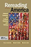 Rereading America: Cultural Contexts for Critical Thinking and Writing, 9th Edition