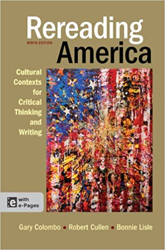 Rereading america cultural contexts for critical thinking and rereading america cultural contexts for critical thinking and writing 9th edition gary colombo robert cullen bonnie lisle 9781457606717 amazon fandeluxe