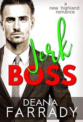 Jerk Boss: A New Highland Romance