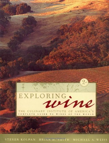 Exploring Wine: The Culinary Institute of America's Guide to Wines of the World, 2nd Edition