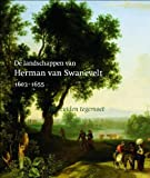 img - for De landschappen van Herman van Swanevelt 1603-1655 : Het zuiden tegemoet book / textbook / text book