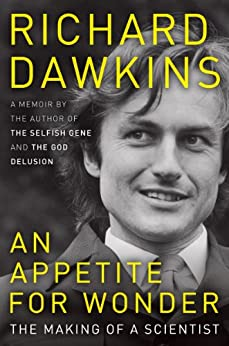 An Appetite for Wonder: The Making of a Scientist by [Dawkins, Richard]