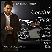 The Cocaine Chase: A Mike McBride Novel, Book 2 | Dorothy May Mercer