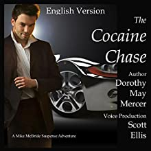 The Cocaine Chase: A Mike McBride Novel, Book 2 Audiobook by Dorothy May Mercer Narrated by Scott Ellis