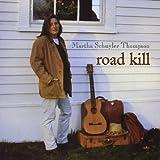 Road Kill by Thompson, Martha Schuyler (2003-01-14)