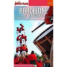 BARCELONE ET SA PROVINCE 2018 Petit Futé (City Guide) (French Edition)