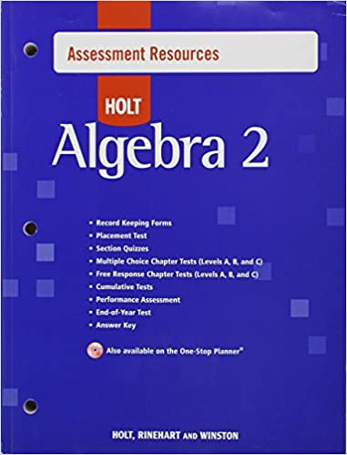 Holt Algebra 2: Assessment Resources with Answers