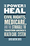 The Power to Heal: Civil Rights, Medicare, and